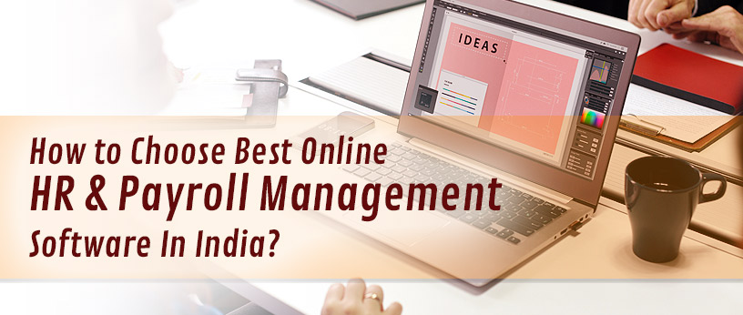 How to Choose Best Online HR & Payroll Management Software In India?
