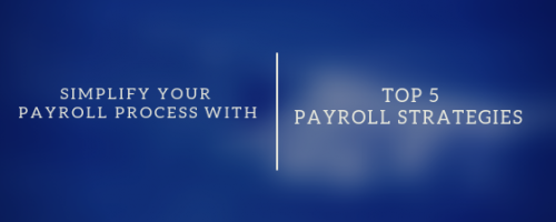 Top 5 Payroll Strategies That Simplifies Your Payroll Process in India